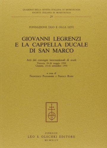 Giovanni Legrenzi e la Cappella Ducale di San Marco. Atti dei convegni internaziona