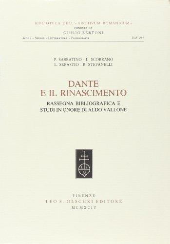 Dante e il Rinascimento. Rassegna bibliografica e studi in onore di Aldo Vallone.: Sabbatino, P. - ...