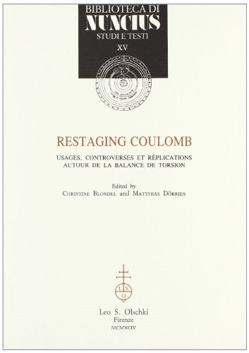 Restaging Coulomb. Usages, controverse et réplications autour de la balance de torsion.