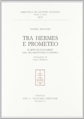 9788822242044: Tra Hermes e Prometeo. Il mito di Leonardo nel decadentismo europeo