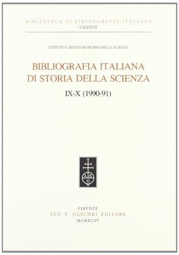 BIBLIOGRAFIA ITALIANA DI STORIA DELLA SCIENZA. VOLL. IX-X (1990-91).
