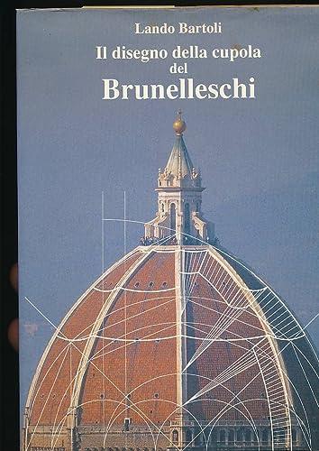 Il disegno della cupola del Brunelleschi.: Bartoli,Lando.