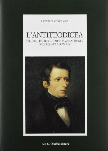 """L'Antiteodicea. Dio, Dei, religione nello """"Zibaldone""""di Giacomo Leopardi. """": ..."""
