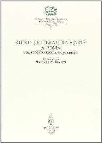 Storia, letteratura e arte a Roma nel secondo secolo dopo Cristo.: Atti del convegno: