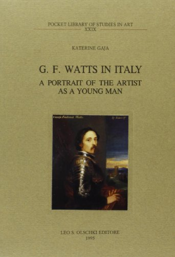 9788822243041: G. F. Watts in Italy: A portrait of the artist as a young man (Pocket Library of Studies in Art)