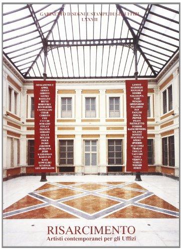 Risarcimento. Artisti contemporanei per gli Uffizi.: Catalogo della Mostra: