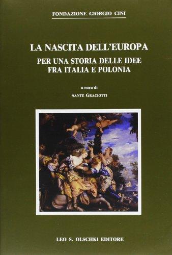 LA NASCITA DELL'EUROPA. Per una storia delle idee fra Italia e Polonia.: CRACIOTTI S. (a cura ...