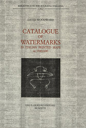 CATALOGUE OF WATERMARKS IN ITALIAN PRINTED MAPS (ca. 1540-1600).: WOODWARD David.