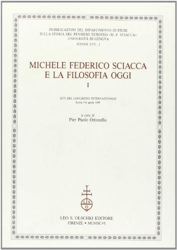 MICHELE FEDERICO SCIACCA E LA FILOSOFIA OGGI. Atti del Convegno internazionale (Roma, 5-8 aprile ...
