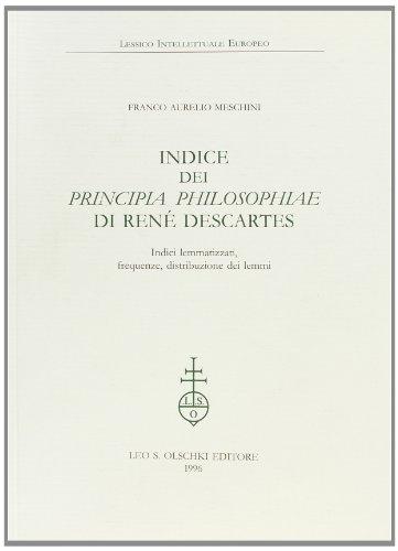 """INDICE DEI """"PRINCIPIA PHILOSOPHIAE"""" DI RENÉ DESCARTES. Indici lemmatizzati, frequenze, ..."""