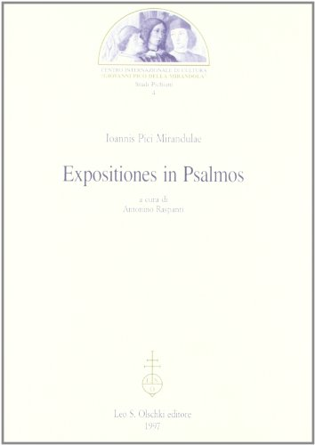 Ioannis Pici Mirandulae Expositiones in Psalmos (Studi pichiani) (8822244648) by Ioannis Pici Mirandulae. (Giovanni Pico della Mirandola).