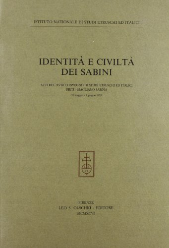 IDENTITÀ E CIVILTÀ DEI SABINI. Atti del XVIII convegno di studi etruschi ed italici (...