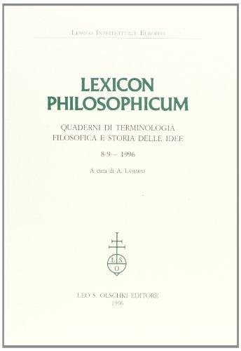 LEXICON PHILOSOPHICUM. Quaderni di terminologia filosofica e storia delle idee. Vol. VIII/IX, ...