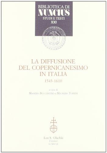 La Diffusione del copernicanesimo in Italia (1543-1610).: --