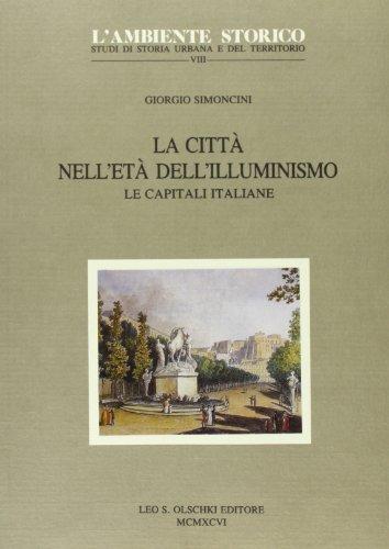 LA CITTÀ NELL'ETÀ DELL'ILLUMINISMO. Le capitali italiane.: SIMONCINI ...