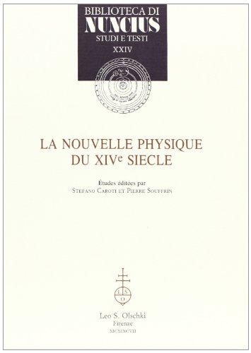 LA NOUVELLE PHYSIQUE DU XIV SIÈCLE. Actes du colloque international (Nice, 3-5 septembre ...