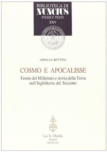 COSMO E APOCALISSE. Teorie del millennio e storia della terra nell'Inghilterra del Seicento.: ...