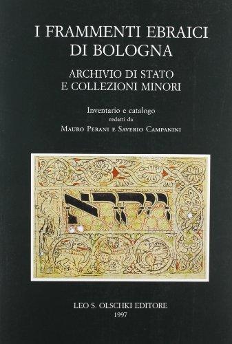 INVENTARI DEI MANOSCRITTI DELLE BIBLIOTECHE D'ITALIA. VOL. 108. I frammenti ebraici di Bologna...