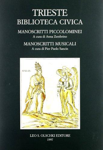 INVENTARI DEI MANOSCRITTI DELLE BIBLIOTECHE D'ITALIA. VOL. 109. Trieste. Biblioteca Civica, ...