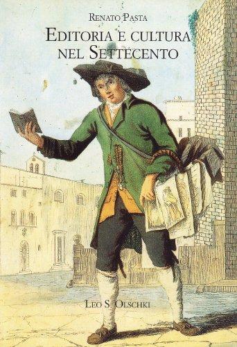 Editoria e cultura nel Settecento.: Pasta,Renato.