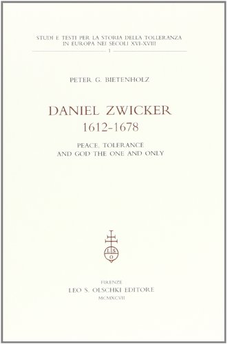 DANIEL ZWICKER (1612-1678). Peace, tolerance and God the one and only.: BIETENHOLZ Peter G.