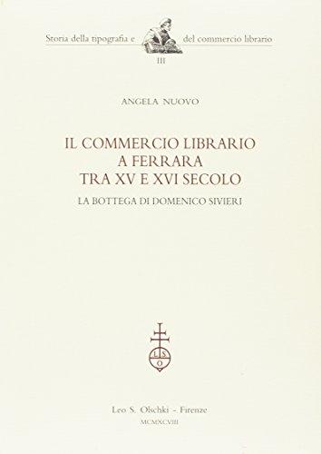 Il commercio librario a Ferrara tra XV: Nuovo,Angela.
