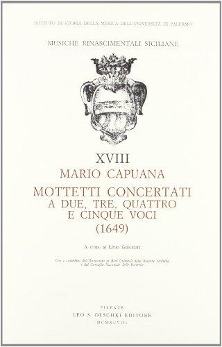 MOTTETTI CONCERTATI A DUE, TRE, QUATTRO E CINQUE VOCI (1649).: CAPUANA Mario.