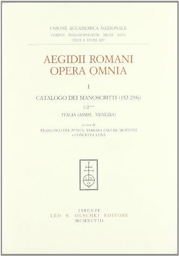 AEGIDII ROMANI OPERA OMNIA. I. PROLEGOMENA. 1. CATALOGO DEI MANOSCRITTI. 2** (152-238j). Italia (...