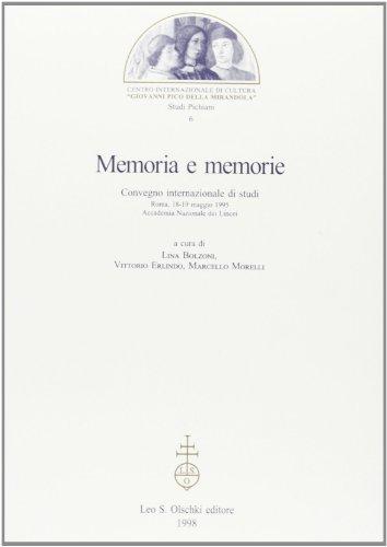 Memoria e Memorie. Convegno Internazionel Di Studi: Bolzoni lina, Erlindo