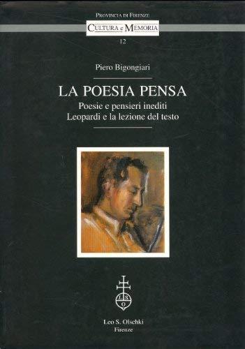 La poesia pensa. Poesie e pensieri inediti.: Bigongiari,Piero.