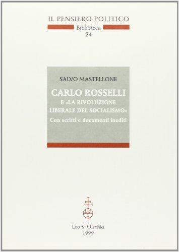 Carlo Rosselli e «La rivoluzione liberale del socialismo». Con scritti e documenti ...