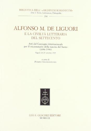 ALFONSO M. DE LIGUORI E LA CIVILTÀ LETTERARIA DEL SETTECENTO. Atti del convegno ...