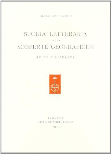 STORIA LETTERARIA DELLE SCOPERTE GEOGRAFICHE. Studi e ricerche.: OLSCHKI Leonardo.