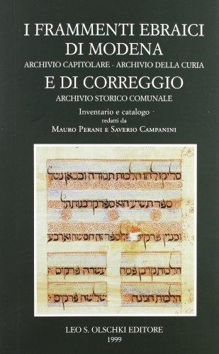 INVENTARI DEI MANOSCRITTI DELLE BIBLIOTECHE D'ITALIA. VOL. 111. I frammenti ebraici di Modena ...