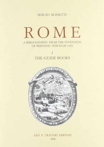 ROME. A bibliography from the invention of printing through 1899. 2001-2004.: ROSSETTI Sergio.