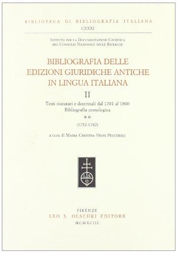 BIBLIOGRAFIA DELLE EDIZIONI GIURIDICHE ANTICHE IN LINGUA ITALIANA. Testi statutari e dottrinali dal...
