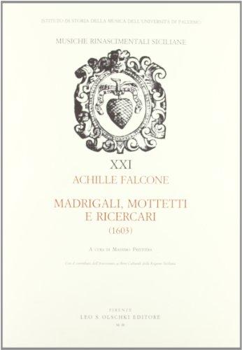 MADRIGALI, MOTTETTI E RICERCARI (1603).: FALCONE Achille.