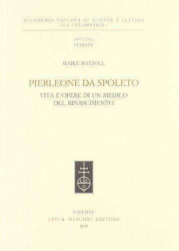 Pierleone da Spoleto. Vita e opere di un medico del Rinascimento.: Rotzoll,Maike.
