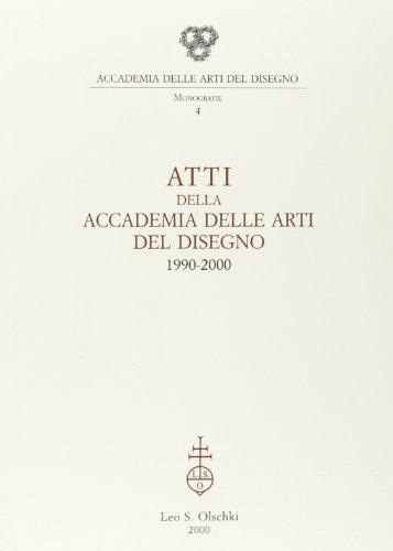 Atti della Accademia delle Arti del Disegno (1990-2000).: --