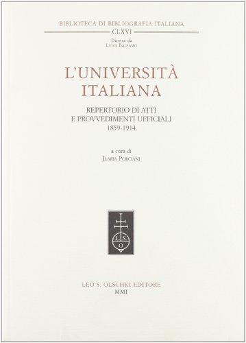 L'UNIVERSITA' ITALIANA. Repertorio di atti e provvedimenti ufficiali (1859-1914).: ...