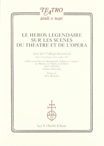 LE HÉROS LÉGENDAIRE SUR LES SCÈNES DU THÉÂTRE ET DE L'OP&...