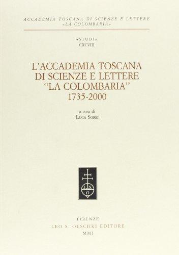 L'Accademia toscana di scienze e lettere «La Colombaria» (1735-2000).: --