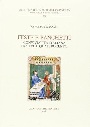 Feste e banchetti. Convivialità italiana fra Tre e Quattrocento.: Benporat,Claudio.