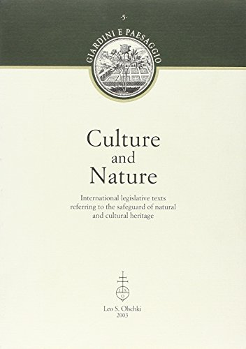 CULTURE AND NATURE. International legislative texts referring to the safeguard of natural and ...