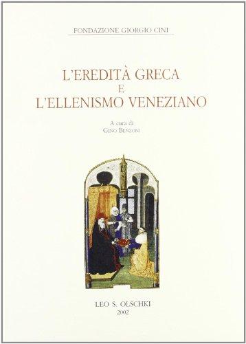 L' Eredità greca e l'ellenismo veneziano.: --