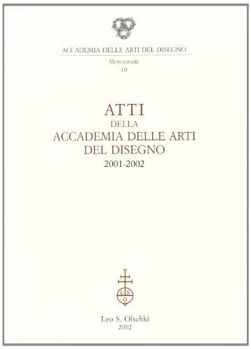 Atti della Accademia delle Arti del Disegno (2001-2002).: --