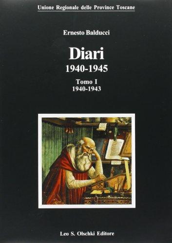 Diari 1940-1945. Vol. 1: 1940-1943.: Balducci, Ernesto