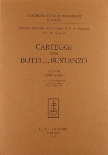 EDIZIONE NAZIONALE DEL CARTEGGIO MURATORIANO. Carteggi con Botti . Bustanzo.: MURATORI Ludovico ...