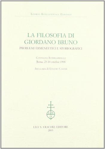 LA FILOSOFIA DI GIORDANO BRUNO. Problemi ermeneutici e storiografici. Convegno Internazionale. Roma...