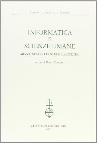 Informatica e scienze umane. Mezzo secolo di studi e ricerche.: Quemada,B. Snith,B. Busa,R. ...